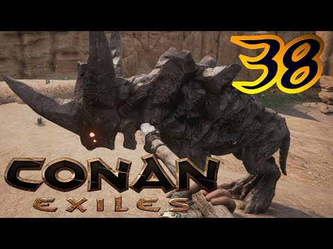 OMG WHAT ARE YOU PLEASE DON'T EAT ME!  Playing Conan Exiles - Part 38