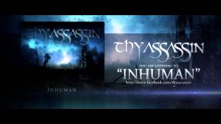 Thy Assassin - Inhuman