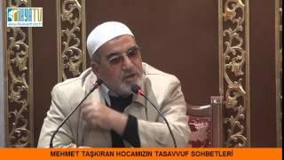 MEHMET TAŞKIRAN HOCAMIZIN TASAVVUF SOHBETLERİ