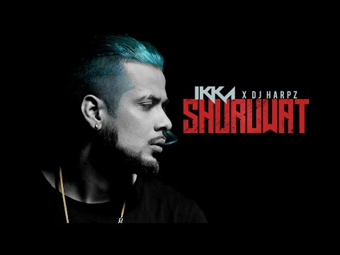IKKA: Shuruwat (Official Video Song) DJ HARPZ
