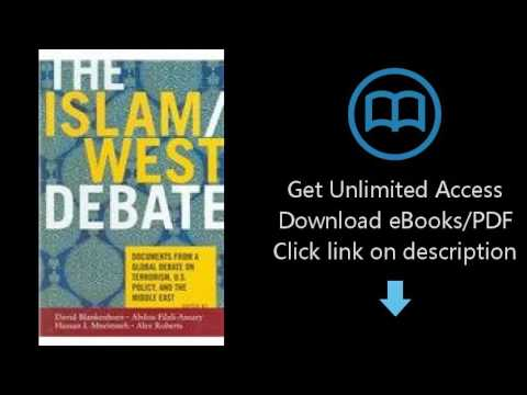 Download The Islam/West Debate: Documents from a Global Debate on Terrorism, U.S. Policy, an [P.D.F]