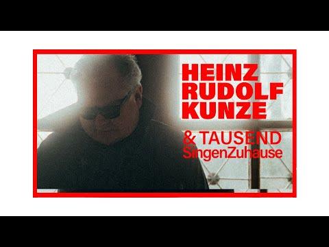 Heinz Rudolf Kunze & TAUSEND SingenZuhause -Zusammen (offizielles Video)