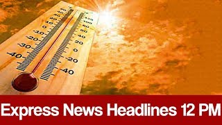 Express News Headlines - 12:00 PM - 3 June 2017