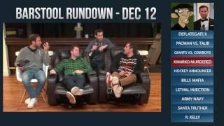 Video Barstool Rundown - December 12, 2016 download MP3, 3GP, MP4, WEBM, AVI, FLV Januari 2018