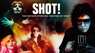 SHOT! The Psycho-Spiritual Mantra Of Rock - Official Trailer