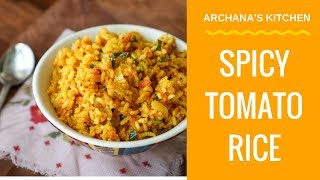 Delicious Tomato Rice - South Indian Recipes by Archana's Kitchen