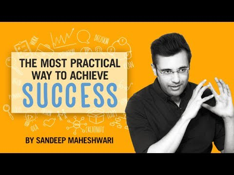 The Most Practical Way to Achieve Success - By Sandeep Maheshwari I Hindi
