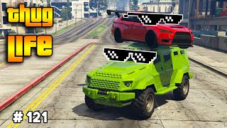 GTA 5 ONLINE : THUG LIFE AND FUNNY MOMENTS (WINS, STUNTS AND FAILS #121)