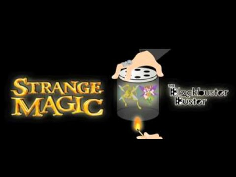 Strange Magic review by The Blockbuster Buster