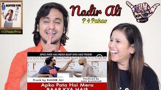Apko Pata Hai Mera Baap Kiya Hai || Pakistani Prank By Nadir Ali In P4 Pakao || Indian Reaction