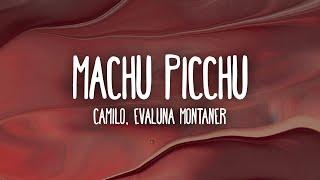 Camilo, Evaluna Montaner - Machu Picchu (Letra/Lyrics)