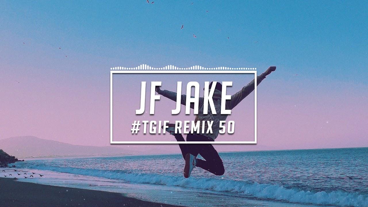 TGIF Mix #50   JF Jake   2020