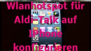 Anleitung Wlan hotspot auf IPhone 3 4 4s 5 für Aldi Talk konfigurieren