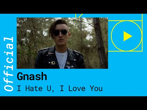 GNASH – I HATE U, I LOVE YOU feat. Olivia O´Brien (Official Music Video)