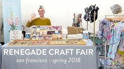 Renegade Craft Fair   San Francisco Spring 2018   Vlog from a Vendor's Point of View