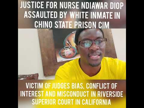 JUSTICE FOR NURSE NDIAWAR DIOP Victim Judges Conflict of Interest and Misconduct in Riverside Court?