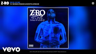 Download Z-Ro - Devil in Me (Audio) ft. Ronnie Spencer, Ronetta Spencer Mp3 and Videos