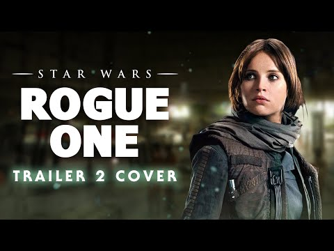 Rogue One: A Star Wars Story - Movie Trailer 2