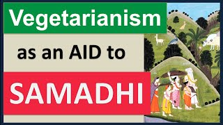 Why Hinduism Champions Vegetarianism as an Aid to Samadhi