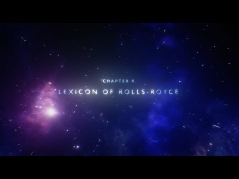 House of Rolls-Royce: Chapter 4 - Lexicon of Rolls-Royce