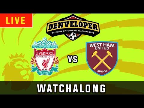 LIVERPOOL vs WEST HAM - Live Football Watchalong Reaction - Premier League 19/20