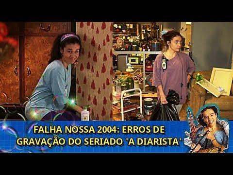 Falha Nossa (2004) | Erros De Gravação Do Seriado 'A Diarista'