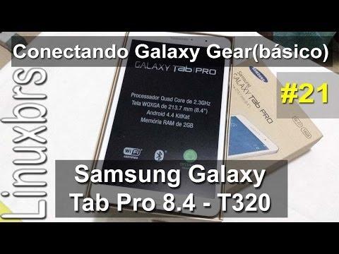 Samsung Galaxy Tab Pro 8.4 T320 - Conectando Galaxy Gear - PT-BR