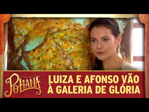 Luiza e Afonso vão à galeria de Glória | As Aventuras de Poliana