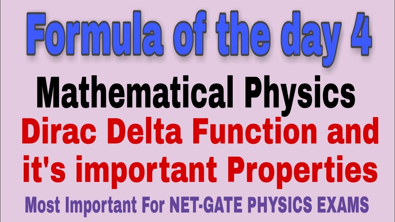 Formula of the day 4 | Dirac Delta Function And It's Properties |  Mathematical Physics | NET PHYSICS