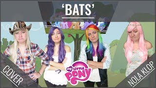 Repeat youtube video Bats - MLP [cover with VIDEO]