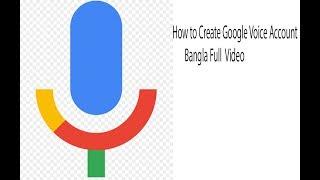 কিভাবে Google Voice Account বানাবেন/How to Create Google Voice Account Full [ It Firm BD Official ]