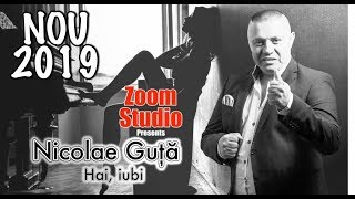 Nicolae Guta - Hai, iubi (Oficial Audio) 2019