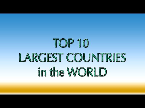 Top 10 Largest Countries by Area in 2017