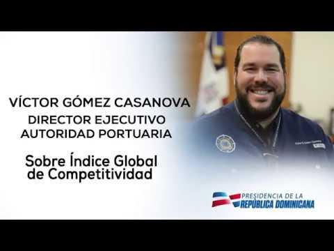 Víctor Gómez Casanova, director Ejecutivo de Autoridad Portuaria Dominicana, sobre Índice Global de Competividad