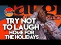 Try Not To Laugh  Home For The Holidays  Laugh Factory Stand Up edy