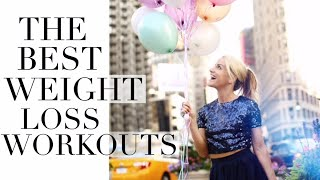 THE BEST WORKOUTS FOR WEIGHT LOSS!  weight loss workouts
