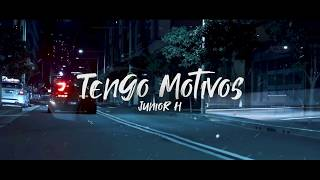 Junior H - Tengo Motivos (Letra/Lyric Video) 2020