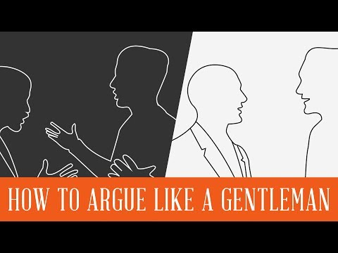 How To Argue Like Gentleman