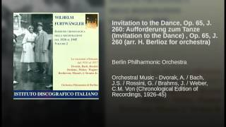 Invitation to the Dance, Op. 65, J. 260: Aufforderung zum Tanze (Invitation to the Dance) , Op....