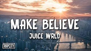 Download Juice WRLD - Make Believe (Lyrics) Mp3 and Videos
