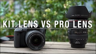 Kit Lens vs Pro Lens - is it worth the extra money?