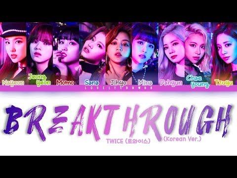 TWICE (트와이스) – BREAKTHROUGH (Korean Ver.) Lyrics (Color Coded Han/Rom/Eng)