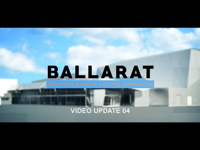 Ballarat Sports and Events Centre - Update 4