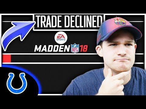 REAL LIFE TRADE IS DECLINED IN MADDEN! Madden 18 Colts Connected Franchise Ep. 4