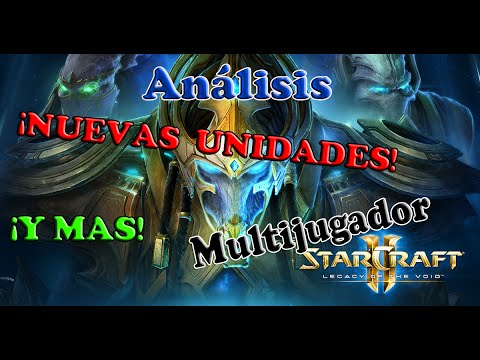 Análisis - StarCraft 2 Legacy of the Void