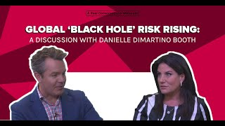Real Conversations: Global 'Black Hole' Risk Rising with Danielle DiMartino Booth