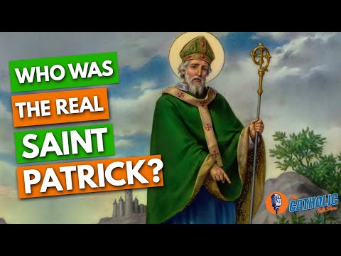 Episode 27: The Truth About The Historical Saint Patrick | The Catholic Talk Show