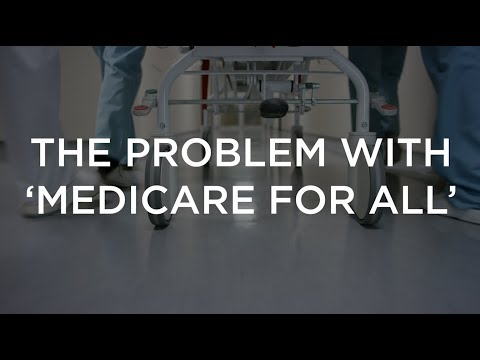 The Problem with 'Medicare for All'
