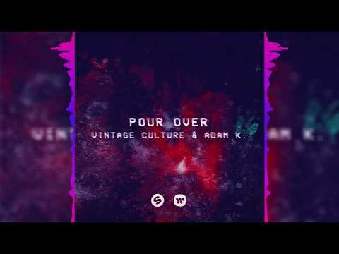Vintage Culture, Adam Kershen - Pour Over (Vintage Culture & Bruno Be Remix)