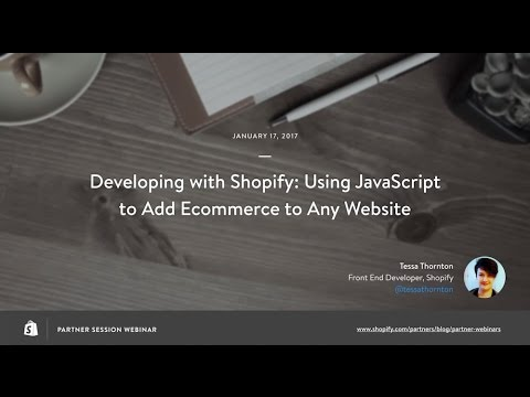 Adding Ecommerce to any Website With Shopify's BuyButton js and JS Buy SDK  // Tessa Thornton